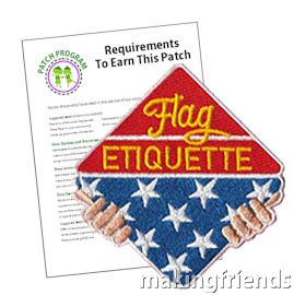 Flag Etiquette Patch Program® from MakingFriends®.com. Help your scouts or youth group learn proper flag etiquette with our suggested requirements. Everyone will be proud to show their accomplishment with the Flag Etiquette Patch from MakingFriends®.com. #makingfriends #mf #scoutpatches #girlscouts #scouts #juliettescouts #flagday via @gsleader411