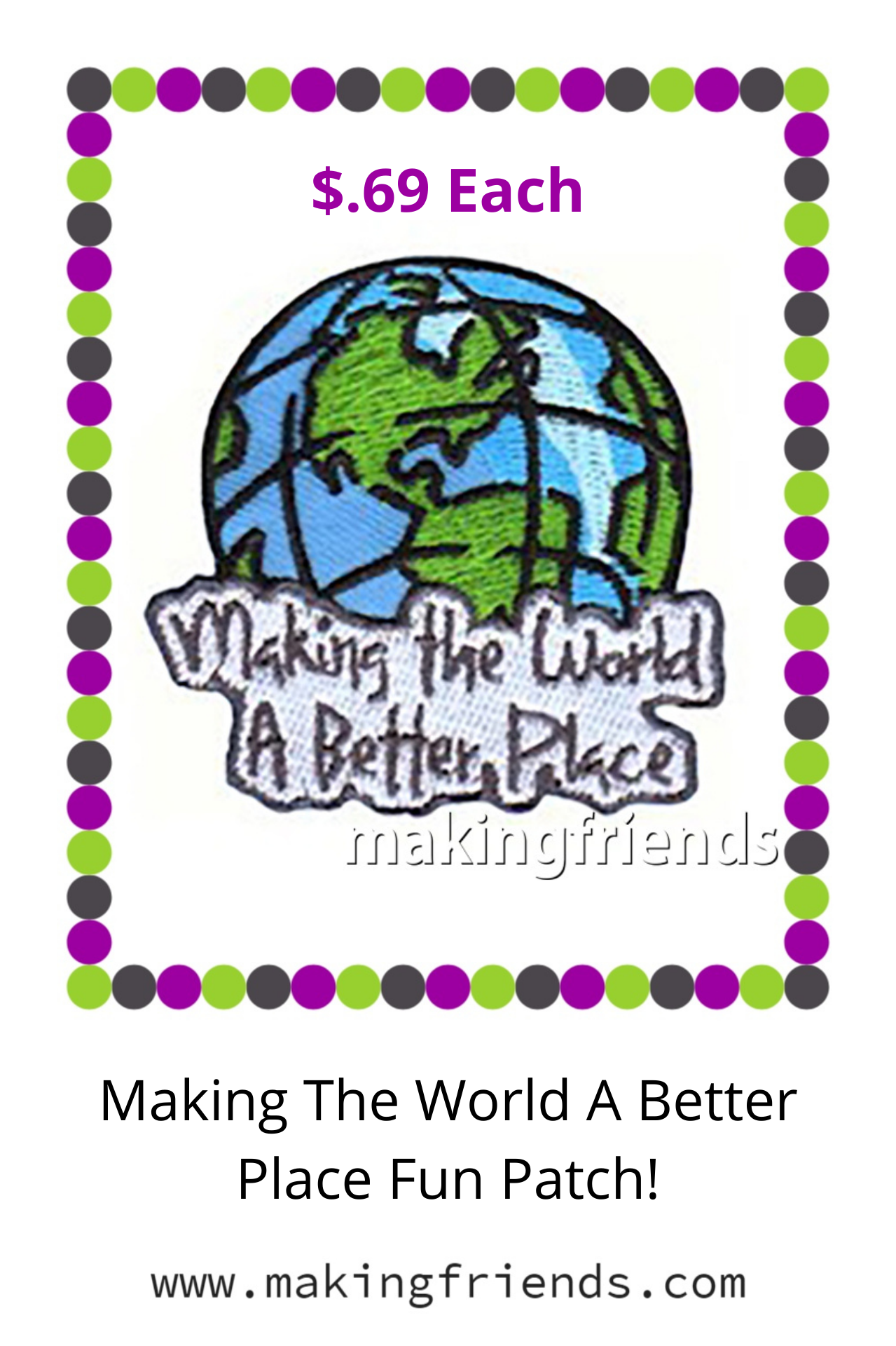 Don't you love this patch from MakingFriends.com? Perfect for service projects of all types and a great reminder to make the work a better place! #makingfriends #servicepatch #makingtheworldabetterplace #betterworld #patchprogram #gspatches #girlscoutpatches #boyscoutpatches via @gsleader411