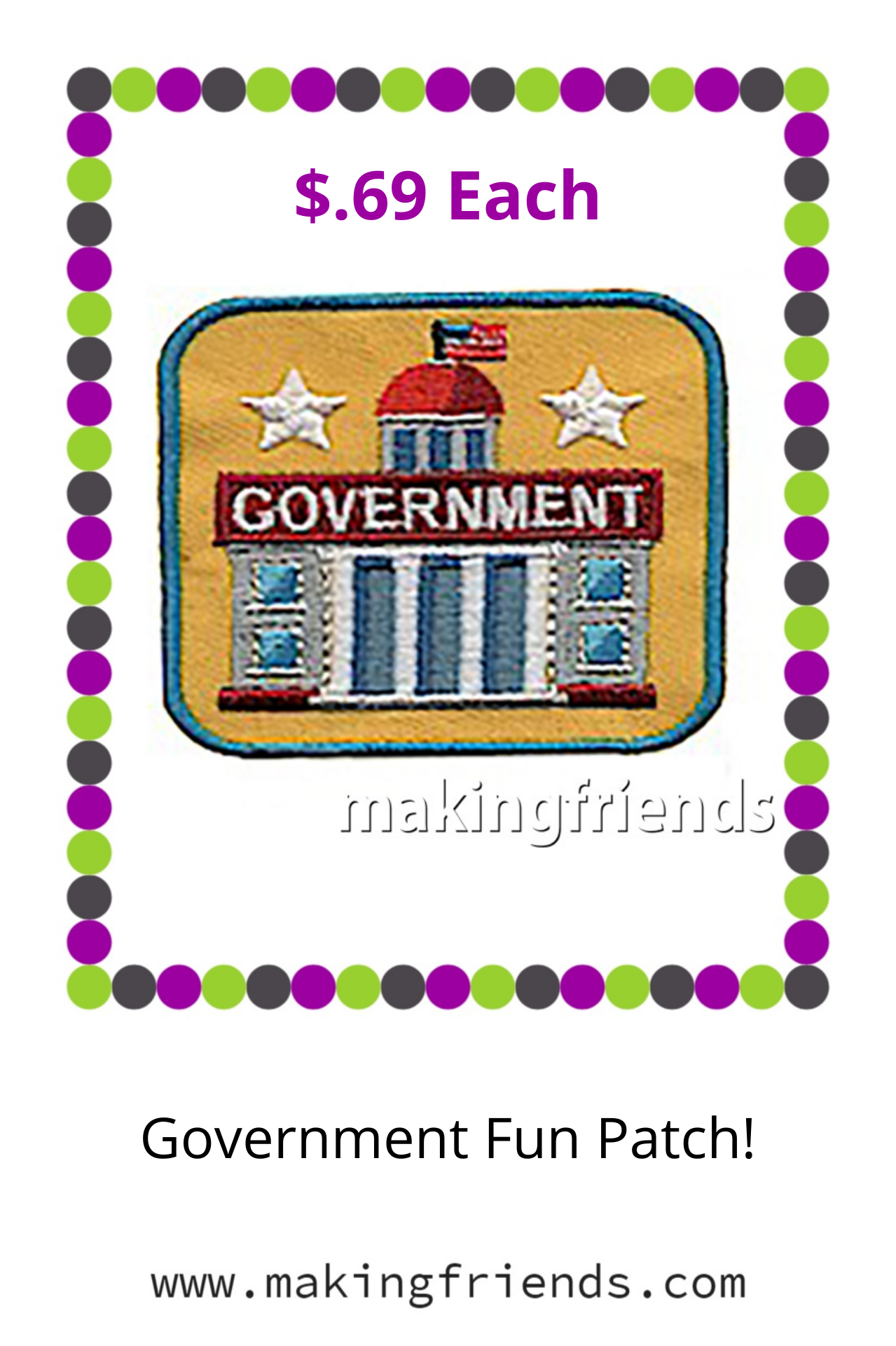 Remember your troop trip or virtual tour to a government office or to meet a representative with this patch from MakingFriends®.com. #makingfriends #government #governmentpatch #gsfunpatch #girlscoutpatches #boyscouts #boyscoutpatches #scouts #scoutpatches #elections via @gsleader411