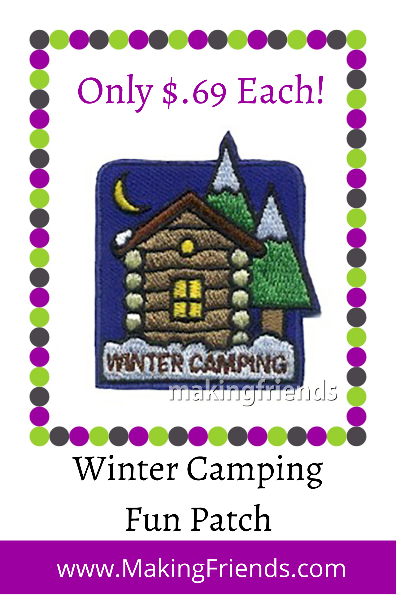 Find a cozy cabin, make sure the girls dress for the cold, and have fun winter camping! $.69 each free shipping available! #makingfriends #winter #wintercamping #campingpatch #wintercampingpatch #cozy #fireplace #snow #girlscoutcamping via @gsleader411