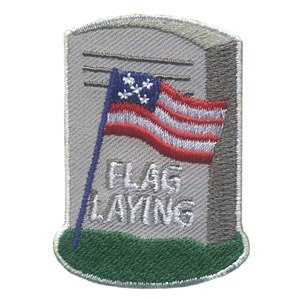 Flag Laying Service Patch. This patriotic service is performed by scouts and many other organizations annually and is often followed by a very moving ceremony. Don't forget that flag pick up the following weekend is just as important. The Flag Laying patch is appropriate for scouts of every level. Patch available at MakingFriends®.com via @gsleader411