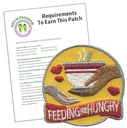 Feeding the Hungry Patch Program®. The Feeding the Hungry patch from MakingFriends®.com shows how much your girls love helping others. Take a look at our free suggested requirements. via @gsleader411
