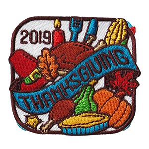 Thanksgiving 2019 Patch. Celebrate Thanksgiving with your troop. Give back to the community and help host a Thanksgiving meal. The Thanksgiving 2019 Patch from MakingFriends®.com will be a great reminder of your troop's Thanksgiving activities. You'll find fun craft ideas, recipes and activities on our page Halloween, Thanksgiving and Fall Ideas for Scouts. Limited supply. On clearance while supplies last. via @gsleader411