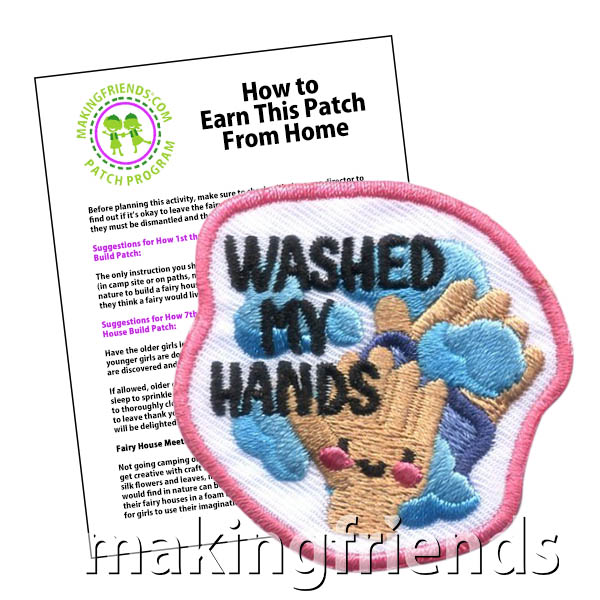Washed My Hands Patch Program® from MakingFriends®.com. Help your girls learn when and how to wash their hands to prevent the spread of germs. Most people already know to wash their hands after using the bathroom, before eating and after touching something dirty. But the full list of when the CDC recommends hand washing includes things your scouts might not think of. See our suggested requirements to earn the Washed My Hands Patch. #makingfriends #patchprogram #scoutingfromhome via @gsleader411