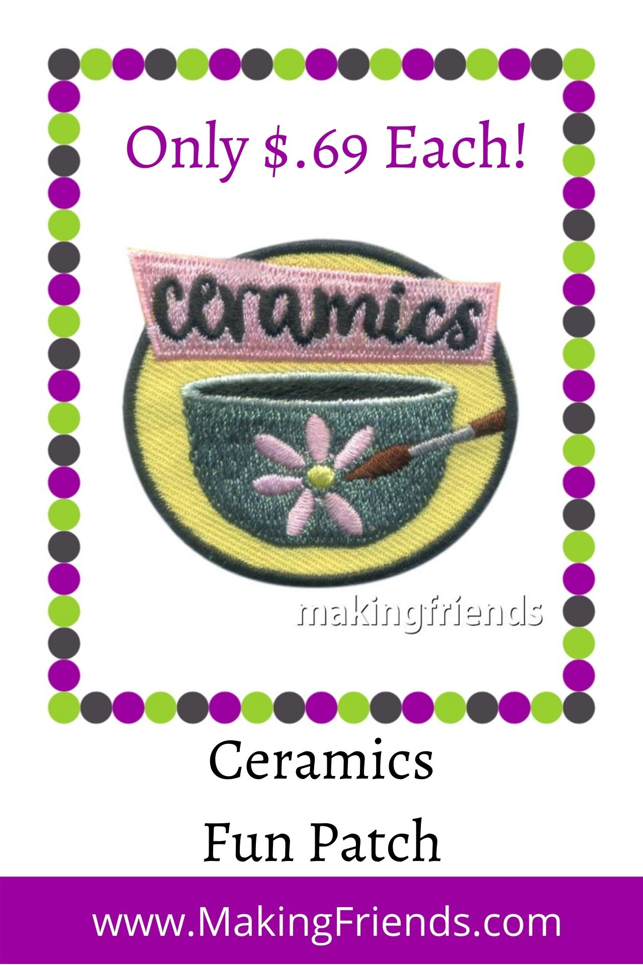 Take a trip to paint ceramics! They will love to take their piece home with this patch! It's only $.69 each, free shipping available! #makingfriends #ceramics #painting #crafts #girlscouts #girlscoutpatches #gscrafts #funpatch #girlscoutfunpatches via @gsleader411