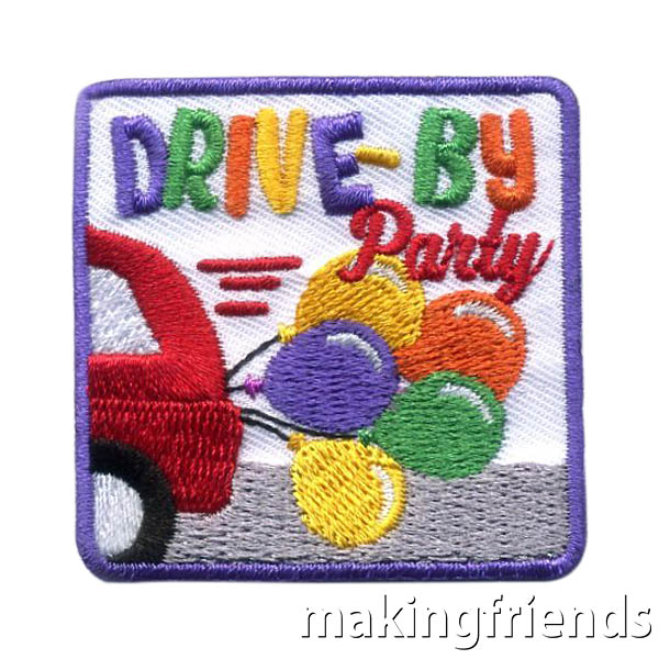 Drive By Party Patch from MakingFriends®.com. End your scout year with a fun drive by party! Leaders can let parents know when they will be heading out to drive by each girl's home. Decorate your cars and show your girls that even when you can't meet face to face, you still want them to know you how much you think about them.  The Drive By Party patch is a great way to remember the fun! #makingfriends #mf #patchprogram #scoutingfromhome #scoutpatches #girlscouts #scouts via @gsleader411