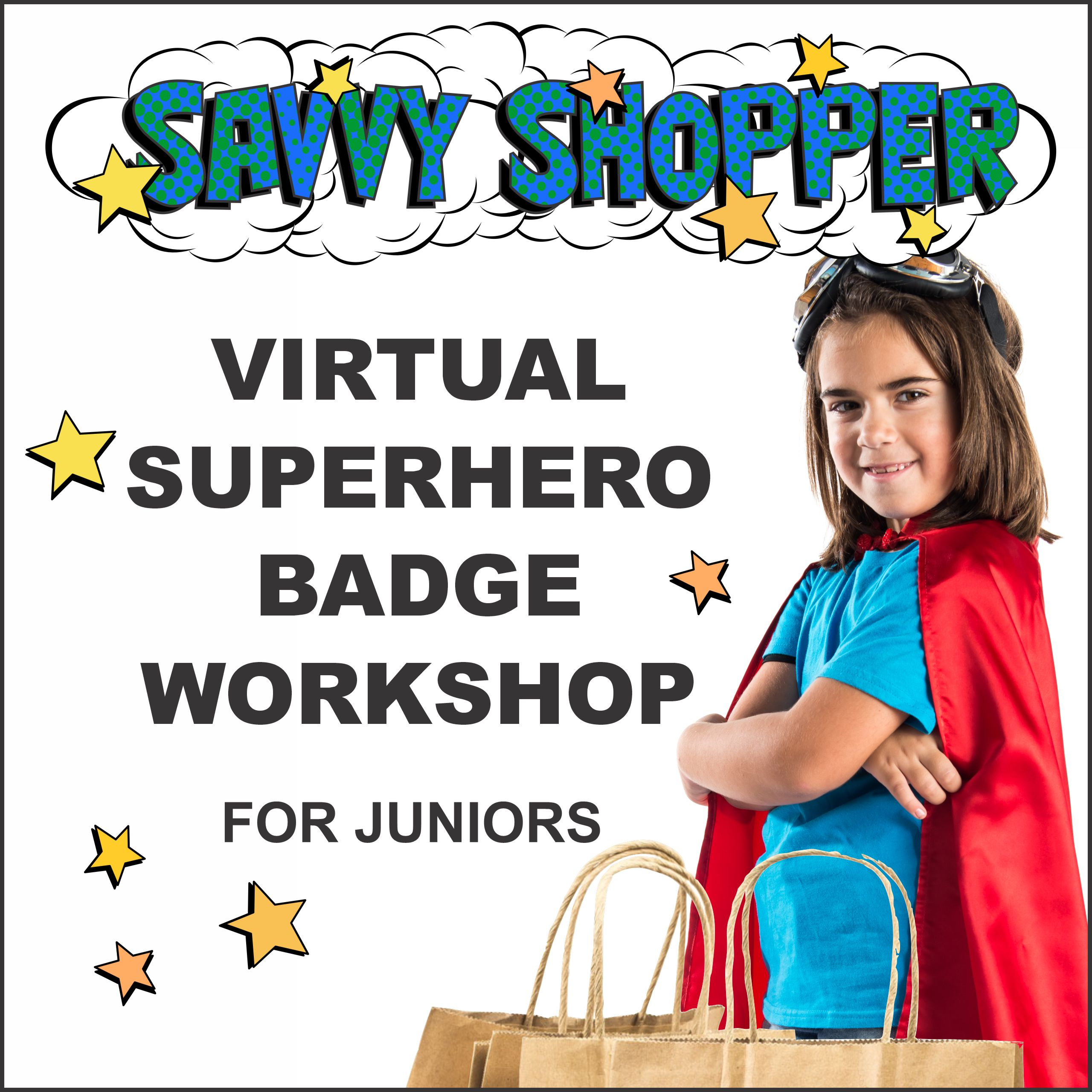 Girl Scout Superhero Savvy Shopper Virtual Workshop for Juniors