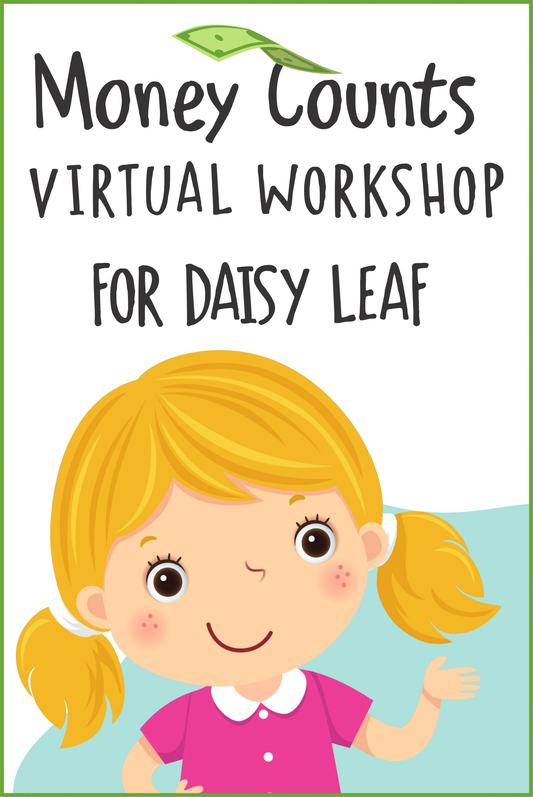 Girls will learn about coins and bills and what they can buy on a budget. Daisies earn Daisy Leaf #makingfriends #daisies #leafpatch #moneycounts #virtualworkshop #budget #girlscoutpatch #funpatch #onlineclass via @gsleader411