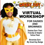 Girl Scout My Great Day Virtual Workshop for Daisies and Brownies