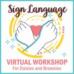 Girl Scout Sign Language Virtual Workshop for Daisies and Brownies