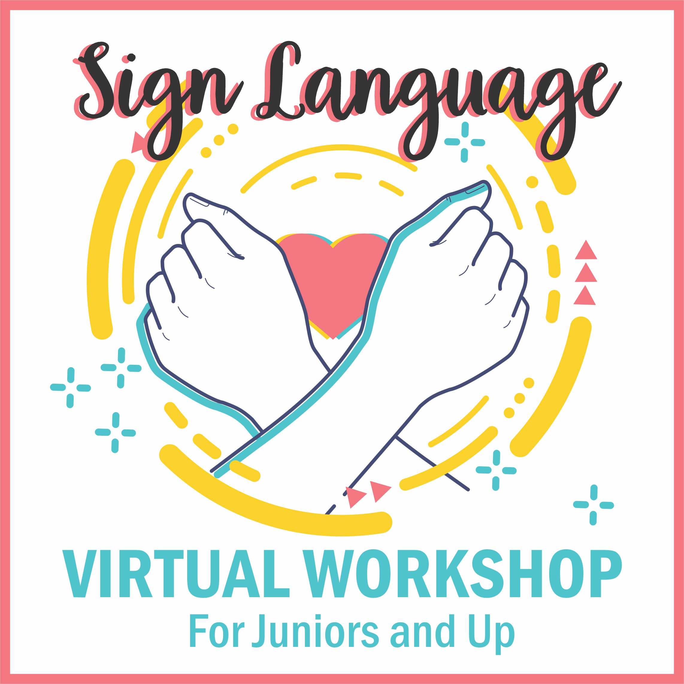 Girl Scout Sign Language Virtual Workshop for Juniors & Up
