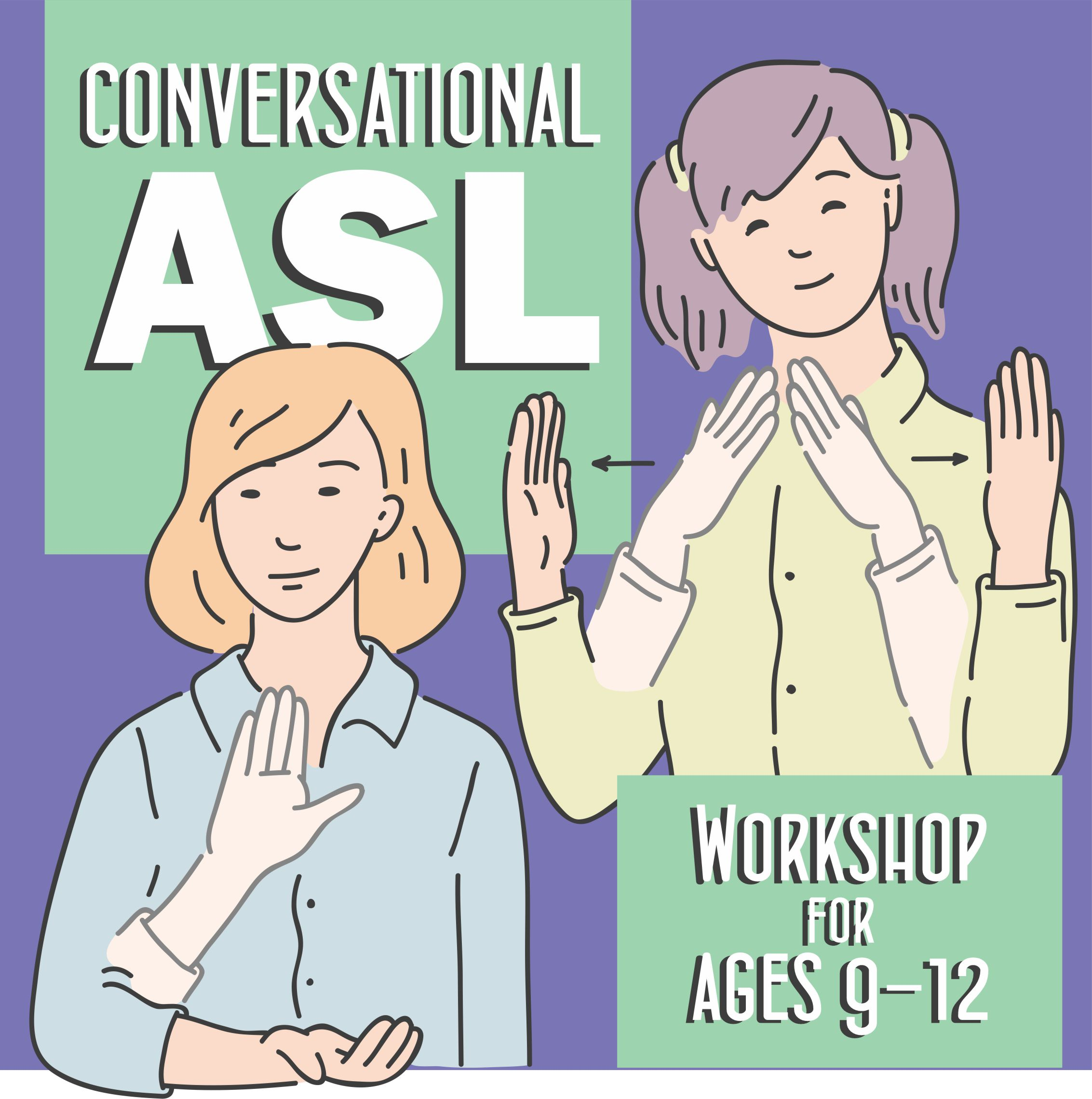 Conversational ASL Workshop
